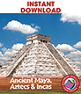 Ancient Maya, Aztecs & Incas Gr. 4-6 - eBook