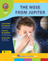 The Nose From Jupiter (Novel Study) Gr. 3-6 - print book