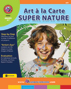 Art A La Carte: Super Nature Gr. 3-4 - print book