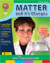 Matter And Its Changes Gr. 4-6 - print book