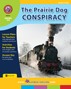 The Prairie Dog Conspiracy (Novel Study) Gr. 6-8 - print book