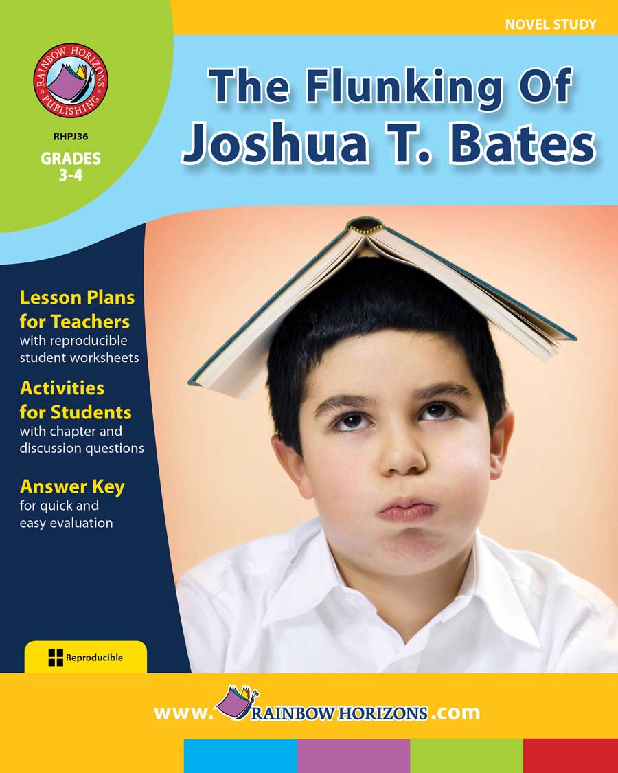 The Flunking Of Joshua T. Bates (Novel Study) Gr. 3-4 - print book