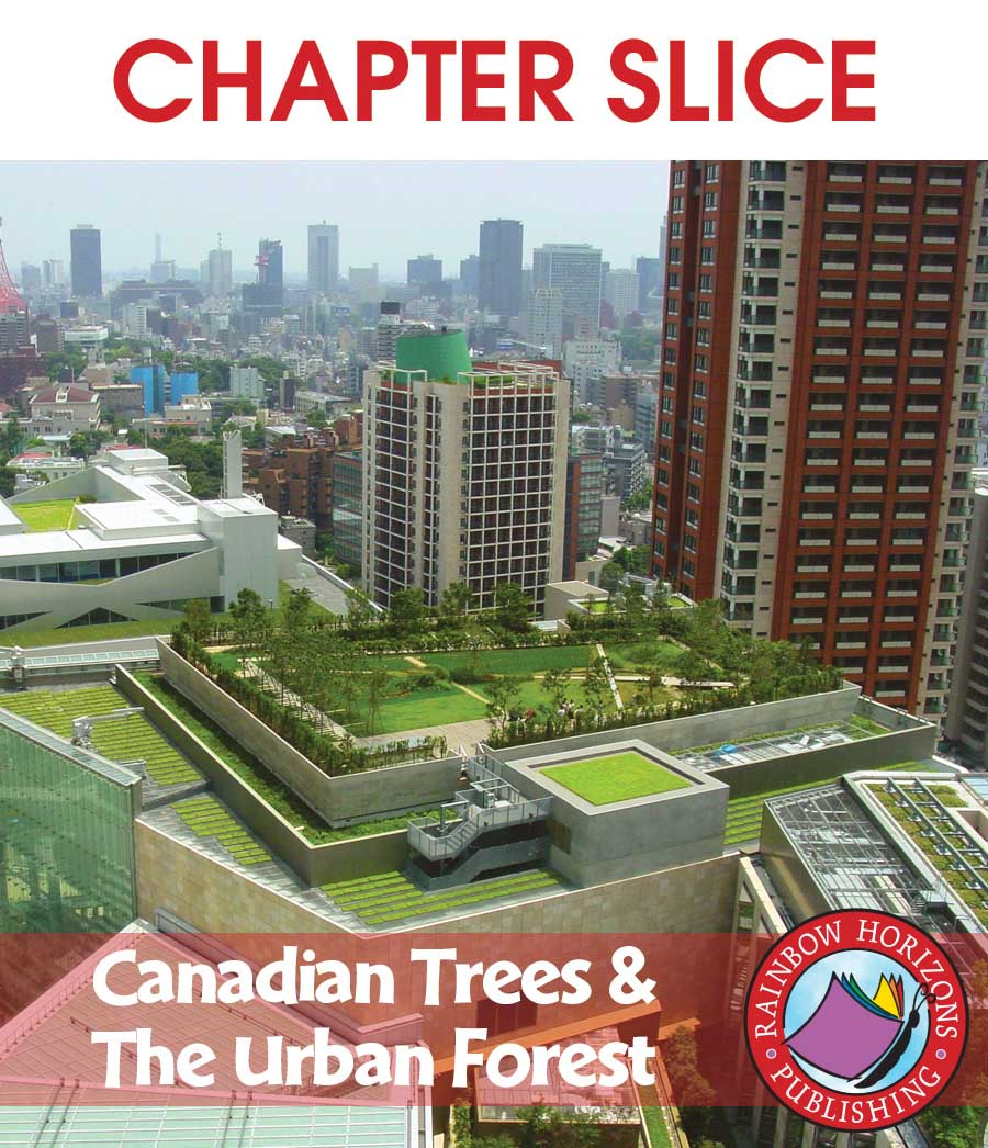 Canadian Trees & The Urban Forest Gr. 4-6 - CHAPTER SLICE - eBook