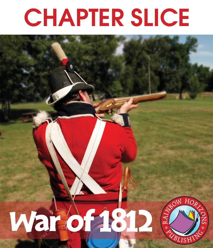 War of 1812 Gr. 7-9 - CHAPTER SLICE - eBook